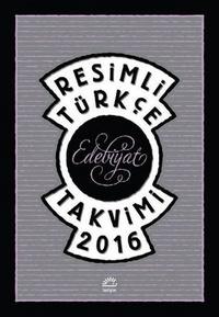 Resimli T�rk�e Edebiyat Takvimi 2016