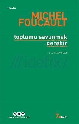toplumu-savunmak-gerekir-michel-foucault
