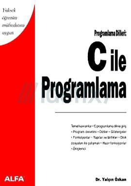 Programlama dilleri c ile programlama yalcin ozkan