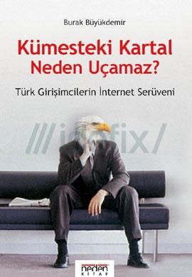 kumesteki-kartal-neden-ucamaz-turk-girisimcilerin-internet-seruveni-burak-buyukdemir