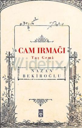 Nazan Bekiroğlu Cam Irmağı Taş Gemi Pdf Kitap indir