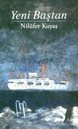 Yeni Baştan, Nilüfer Kuyaş, Oğlak Yayınları