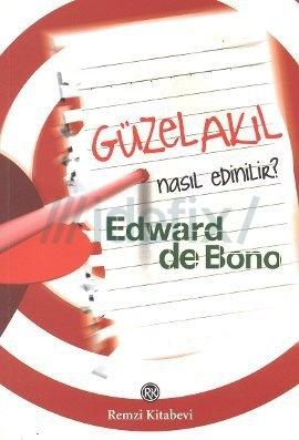 guzel-akil-nasil-edinilir-edward-de-bono