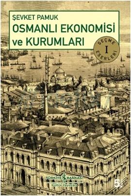 osmanli-ekonomisi-ve-kurumlari-sevket-pamuk