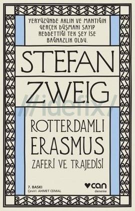 Rotterdamlı Erasmus – Zaferi ve Trajedisi – Stefan Zweig