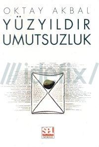 yuzyildir-umutsuzluk-oktay-akbal