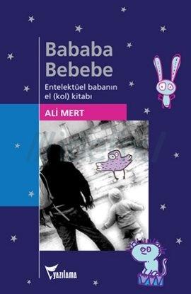 Bababa Bebebe - Entelektüel Babanın El (Kol) Kitabı