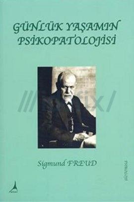 gunluk-yasamin-psikopatolojisi-sigmund-freud