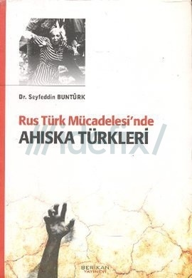 rus-turk-mucadelesinde-ahiska-turkleri-seyfeddin-bunturk