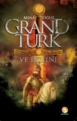 grand-turk-ve-bellini-mina-oguz