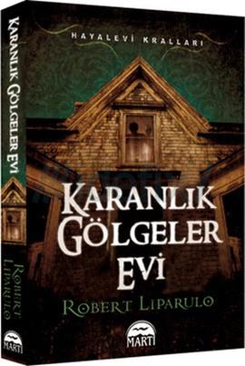 Karanlık Gölgeler Evi-Robert Liparulo