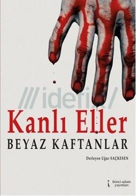 Kanlı Eller Beyaz Kaftanlar - Uğur SAÇKESEN