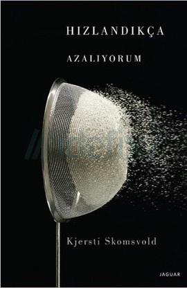 hizlandikca-azaliyorum-kjersti-skomsvold