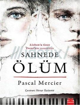 sahnede-olum-pascal-mercier