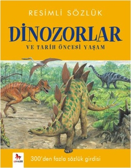 Resimli sozluk dinozorlar ve tarih oncesi yasam kolektif