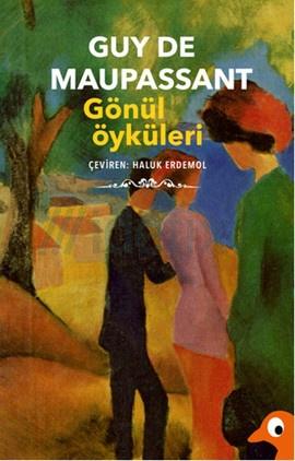 Gönül Öyküleri Guy de Maupassant