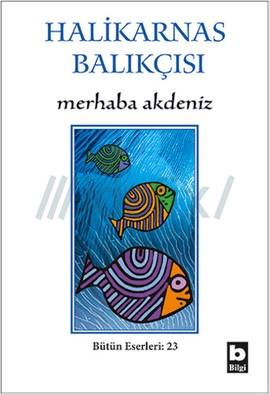 Merhaba Akdeniz - Halikarnas Balıkçısı