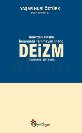 tanridan-baska-insanustu-tanimayan-inanc-deizm-yasar-nuri-ozturk