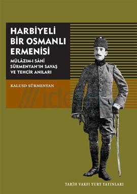Harbiyeli Bir Osmanlı Ermenisi Kalusd Sürmenyan