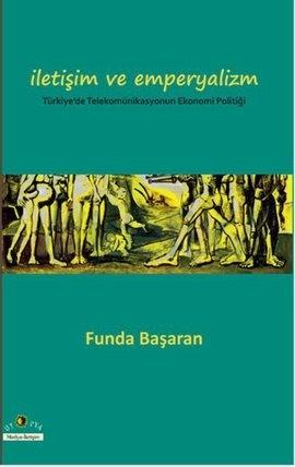 iletisim-ve-emperyalizm-turkiyede-telekomunikasyounun-ekonomi-politigi-funda-basaran