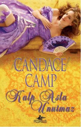 Kalp Asla Unutmaz – Candace Camp PDF e-kitap indir